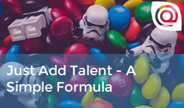 Just add talent - a simple formula