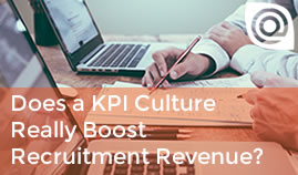Does a KPI Culture Really Boost Recruitment Revenue?