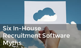 In-House Recruitment Software Myths