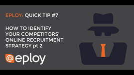 How to identify your competitors' online recruitment strategy pt2